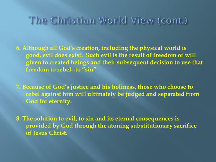 The Christian World View (cont.)