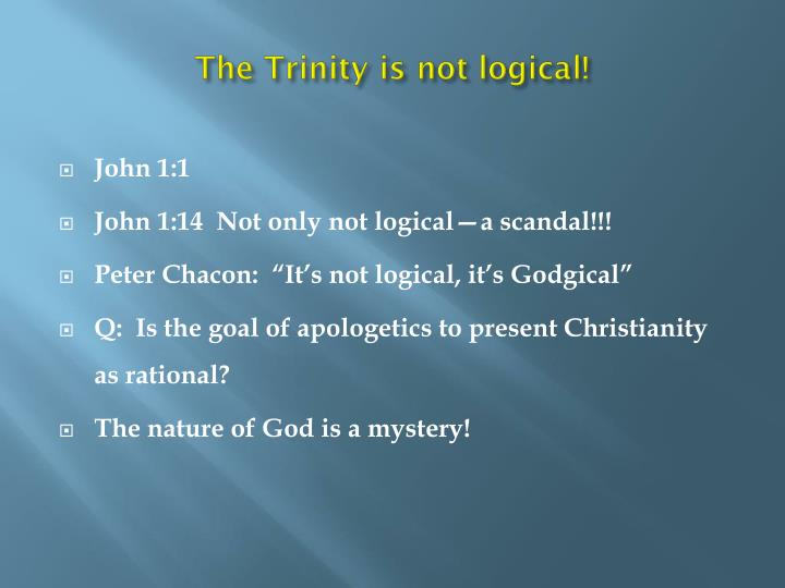 The Trinity is not logical!