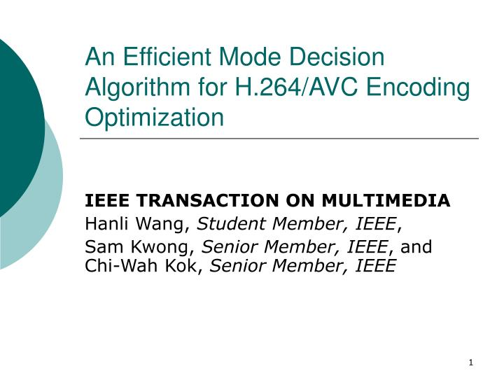 An efficient mode decision algorithm for h 264 avc encoding optimization