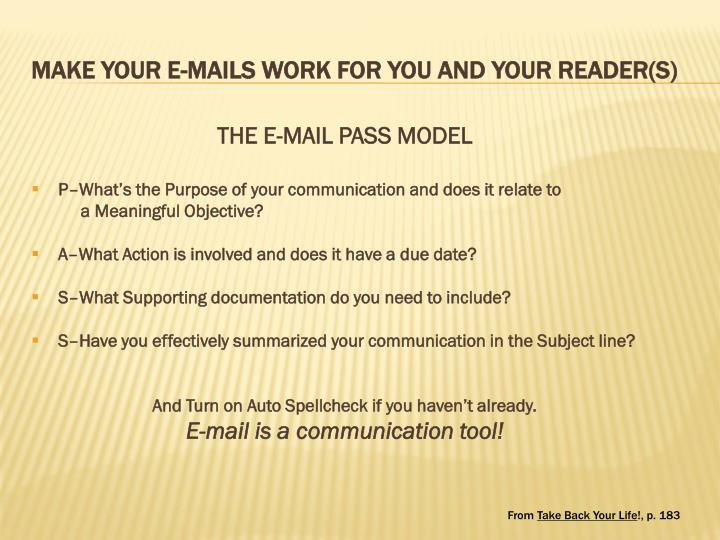 MAKE YOUR E-MAILS WORK FOR YOU AND YOUR READER(S)
