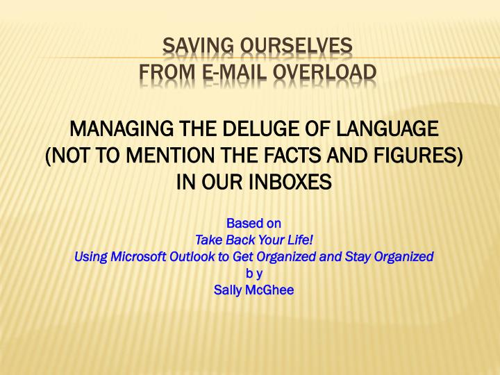 Saving ourselves from e mail overload
