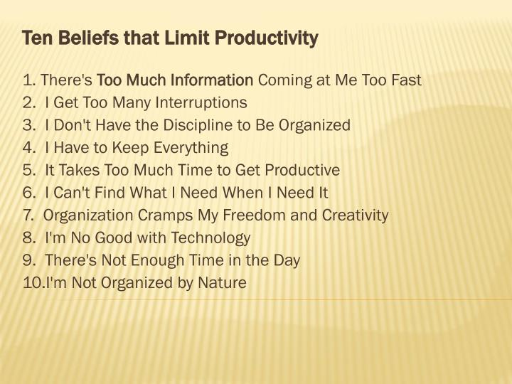 Ten Beliefs that Limit Productivity