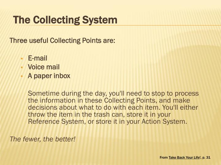 Three useful Collecting Points are: