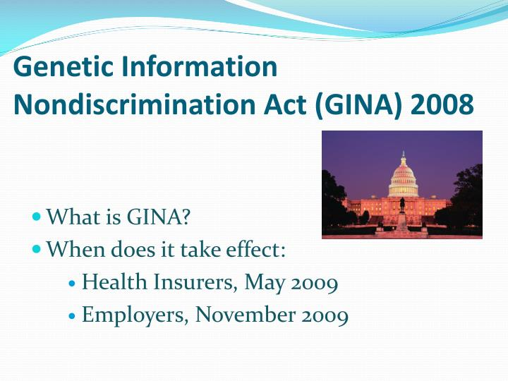 Genetic Information Nondiscrimination Act (GINA) 2008