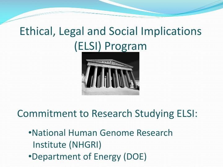 Ethical, Legal and Social Implications (ELSI) Program