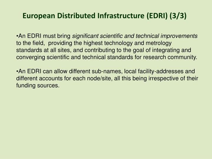 European Distributed Infrastructure (EDRI) (3/3)