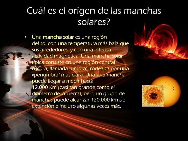 Cuál es el origen de las manchas solares?