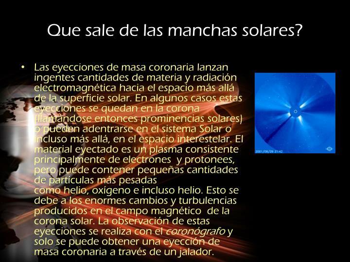 Que sale de las manchas solares?