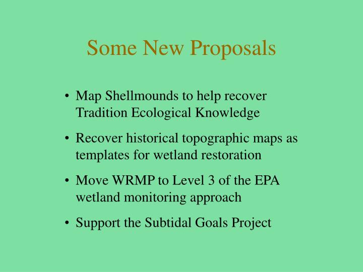 Some New Proposals