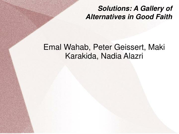 Solutions a gallery of alternatives in good faith