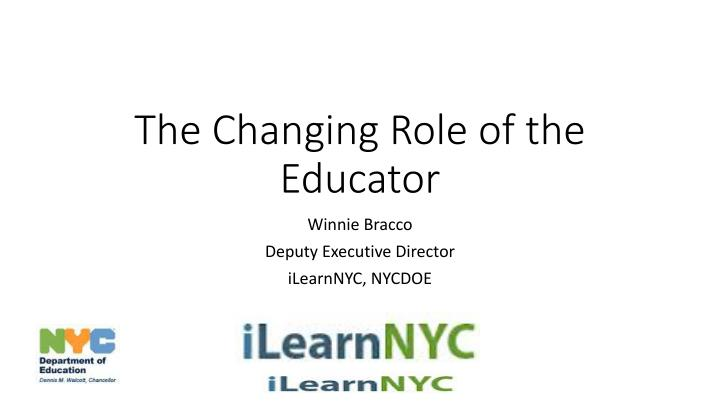 The changing role of the educator