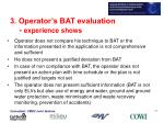 3 operator s bat evaluation experience shows