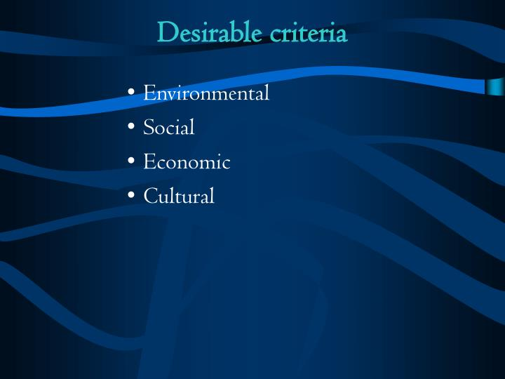 Desirable criteria
