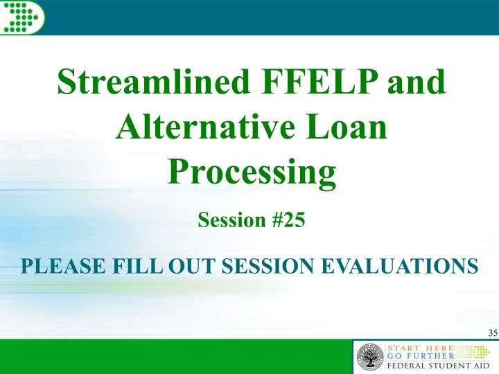 Streamlined FFELP and Alternative Loan Processing