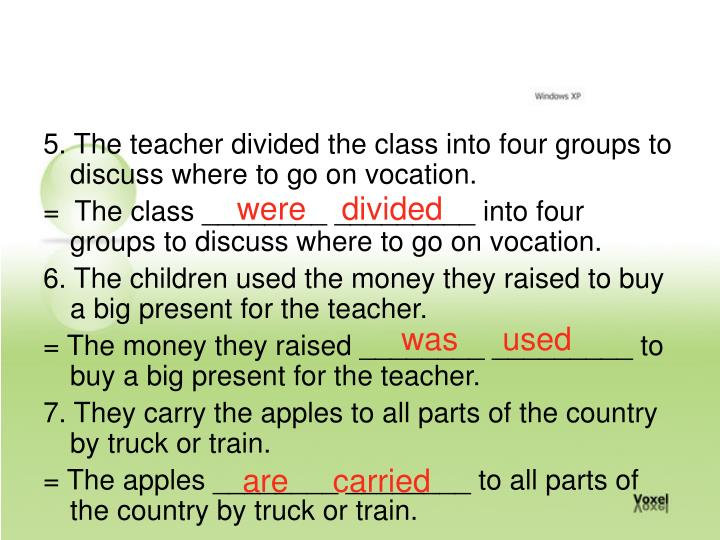 5. The teacher divided the class into four groups to discuss where to go on vocation.