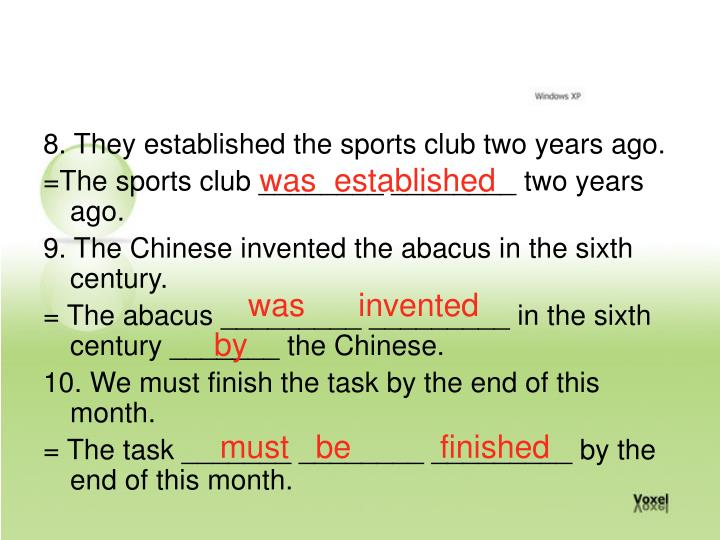 8. They established the sports club two years ago.