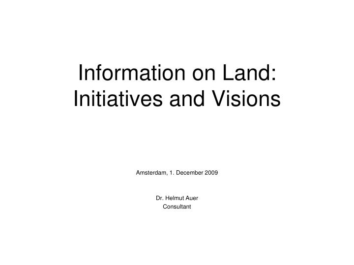 Information on land initiatives and visions