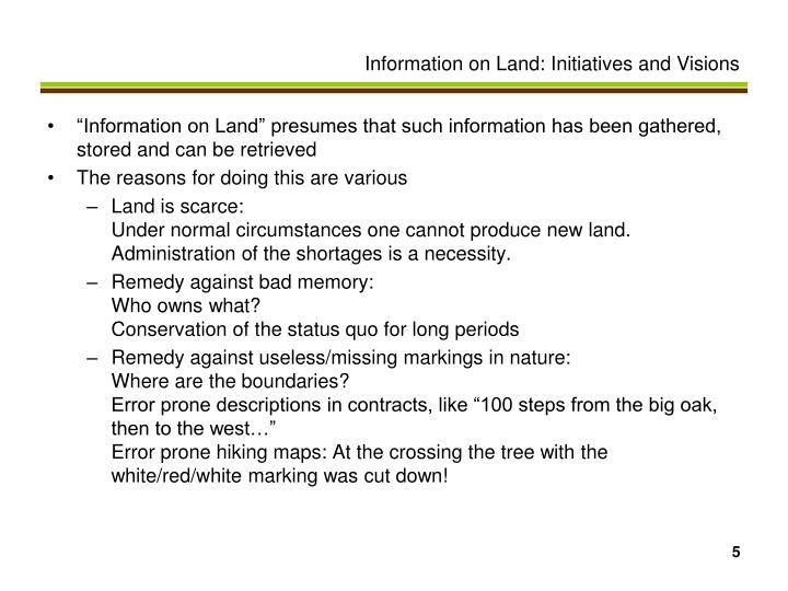 """Information on Land"" presumes that such information has been gathered, stored and can be retrieved"