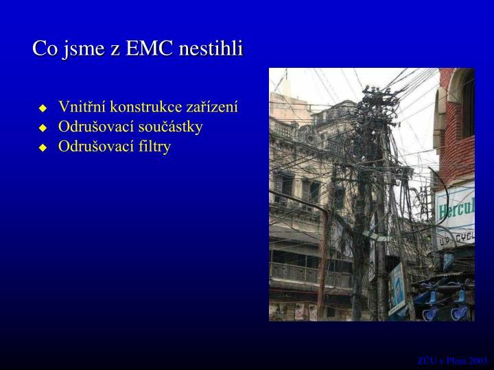Co jsme z EMC nestihli