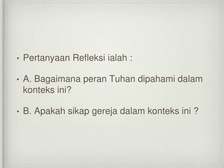 Pertanyaan Refleksi ialah :