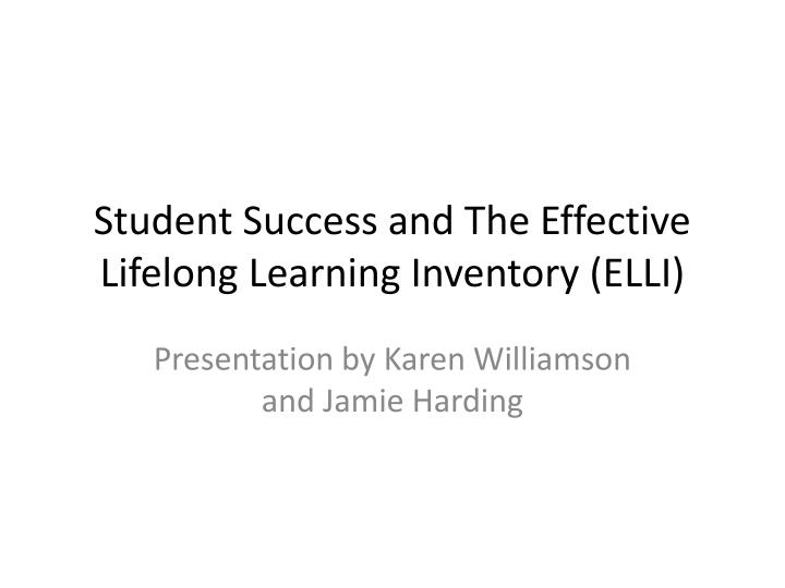 Student success and the effective lifelong learning inventory elli