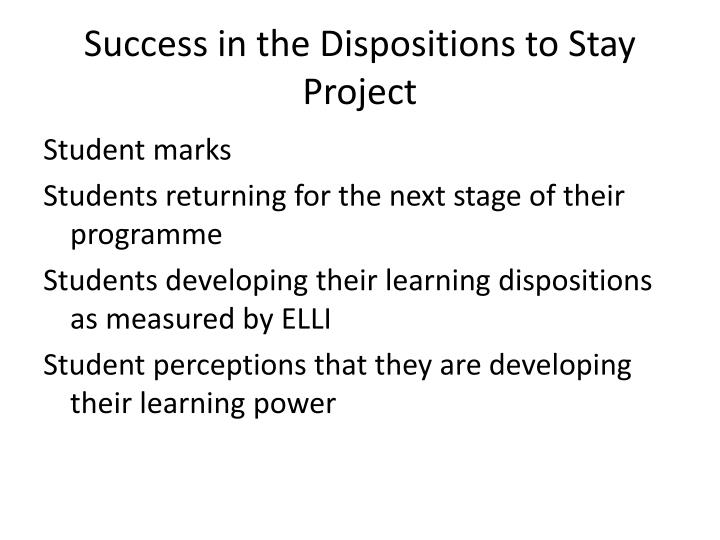 Success in the Dispositions to Stay Project