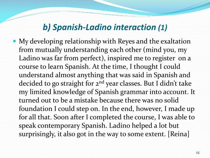 b) Spanish-Ladino interaction