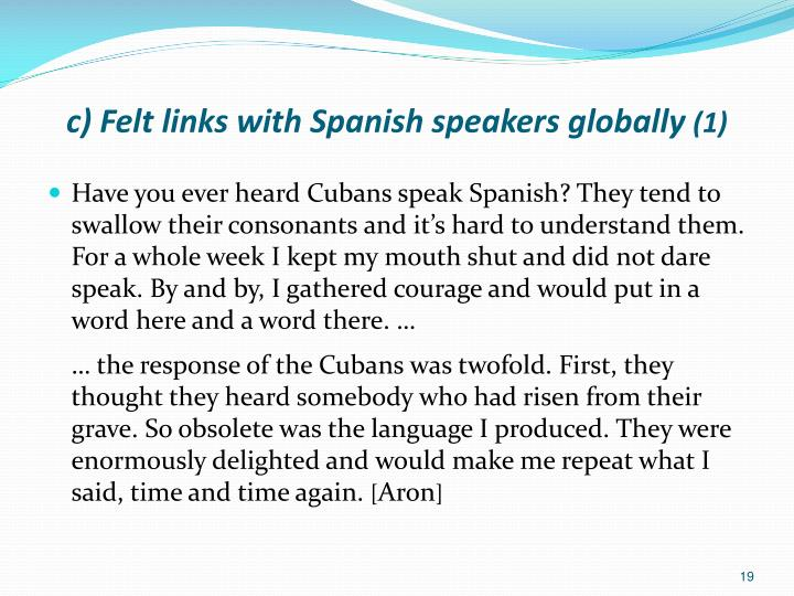 c) Felt links with Spanish speakers globally
