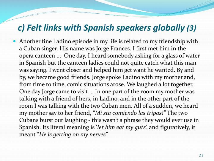 c) Felt links with Spanish speakers globally
