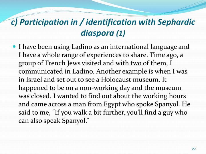 c) Participation in / identification with Sephardic diaspora