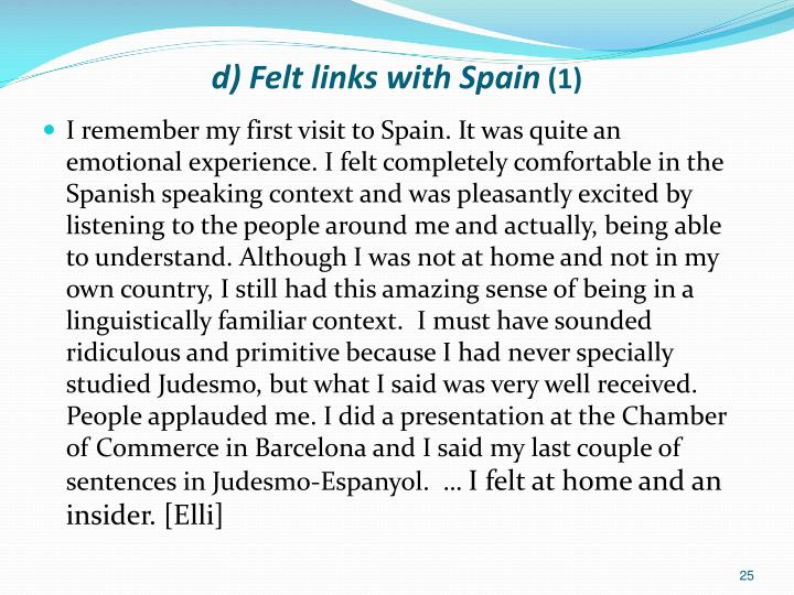 d) Felt links with Spain
