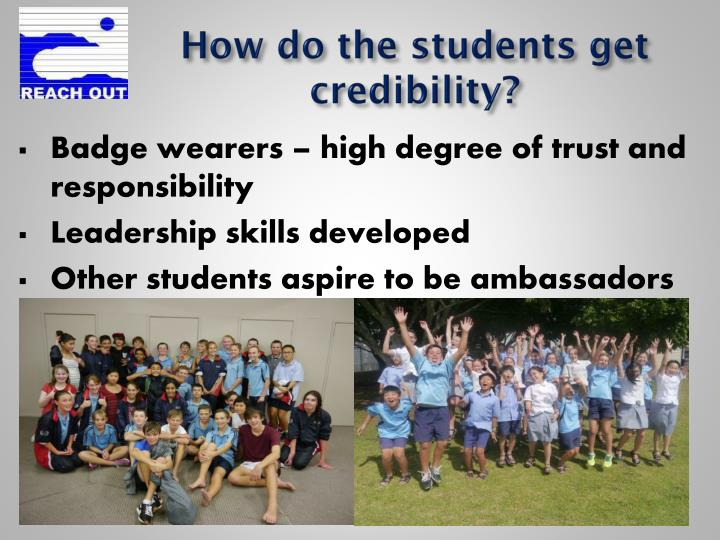 How do the students get credibility?