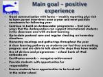 main goal positive experience