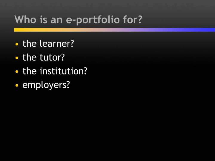 Who is an e portfolio for