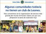 algunas comunidades todav a no tienen un club de leones