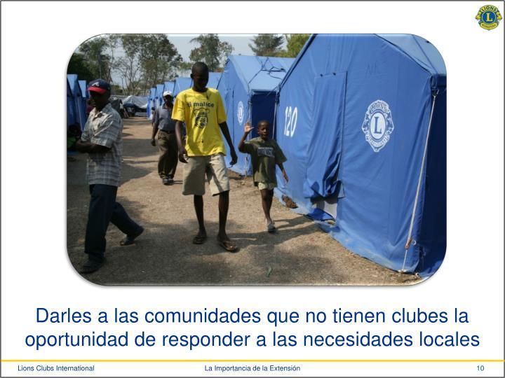 Darles a las comunidades que no tienen clubes la oportunidad de responder a las necesidades locales