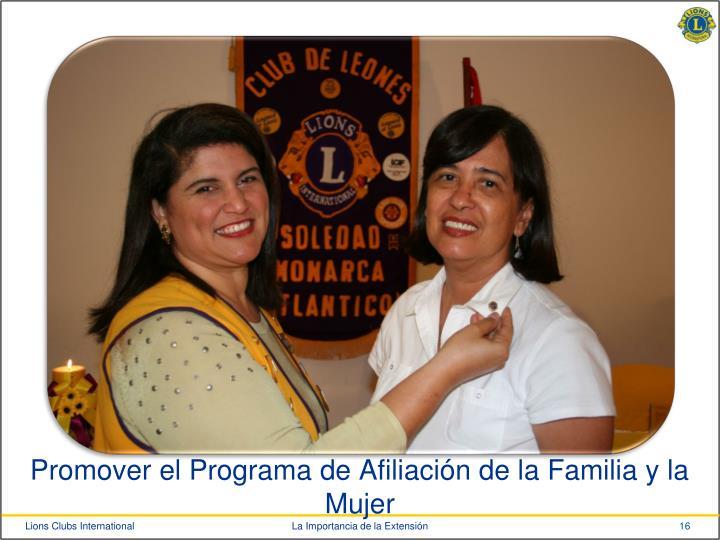 Promover el Programa de Afiliación de la Familia y la Mujer