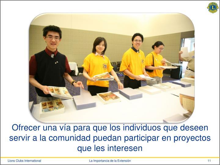 Ofrecer una vía para que los individuos que deseen servir a la comunidad