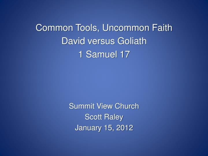 Common Tools, Uncommon Faith