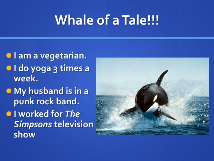 Whale of a Tale!!!
