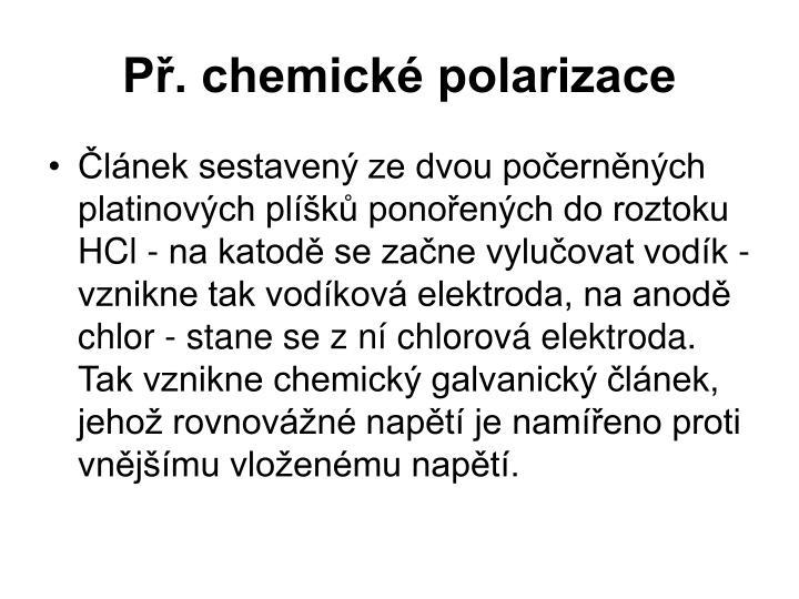Př. chemické polarizace