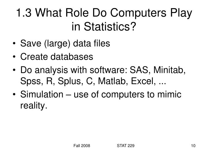 1.3 What Role Do Computers Play in Statistics?