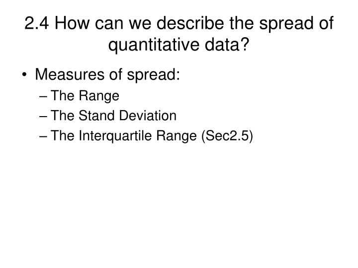 2.4 How can we describe the spread of quantitative data?