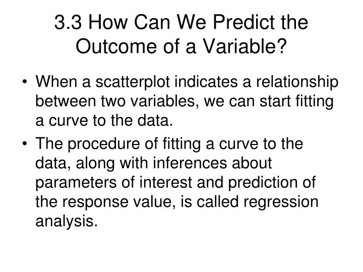3.3 How Can We Predict the Outcome of a Variable?