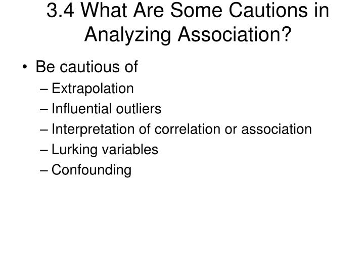 3.4 What Are Some Cautions in Analyzing Association?