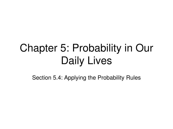Chapter 5: Probability in Our Daily Lives