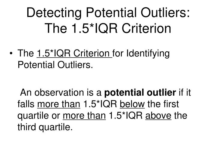Detecting Potential Outliers: The 1.5*IQR Criterion