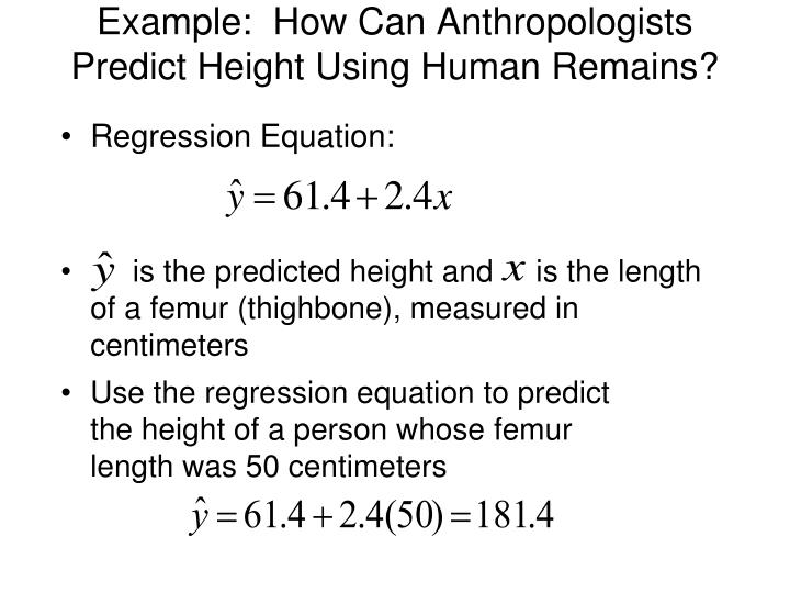 Example:  How Can Anthropologists Predict Height Using Human Remains?