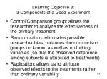 learning objective 3 3 components of a good experiment