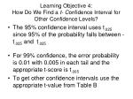 learning objective 4 how do we find a t c onfidence interval for other confidence levels